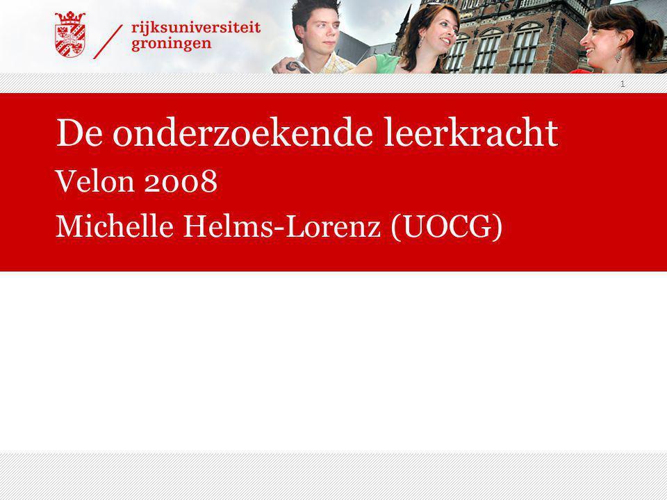 1 De onderzoekende leerkracht Velon 2008 Michelle Helms-Lorenz (UOCG)