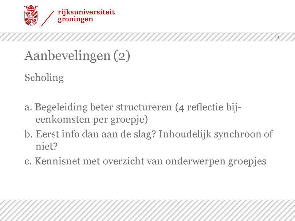 29 Aanbevelingen (2) Scholing a.