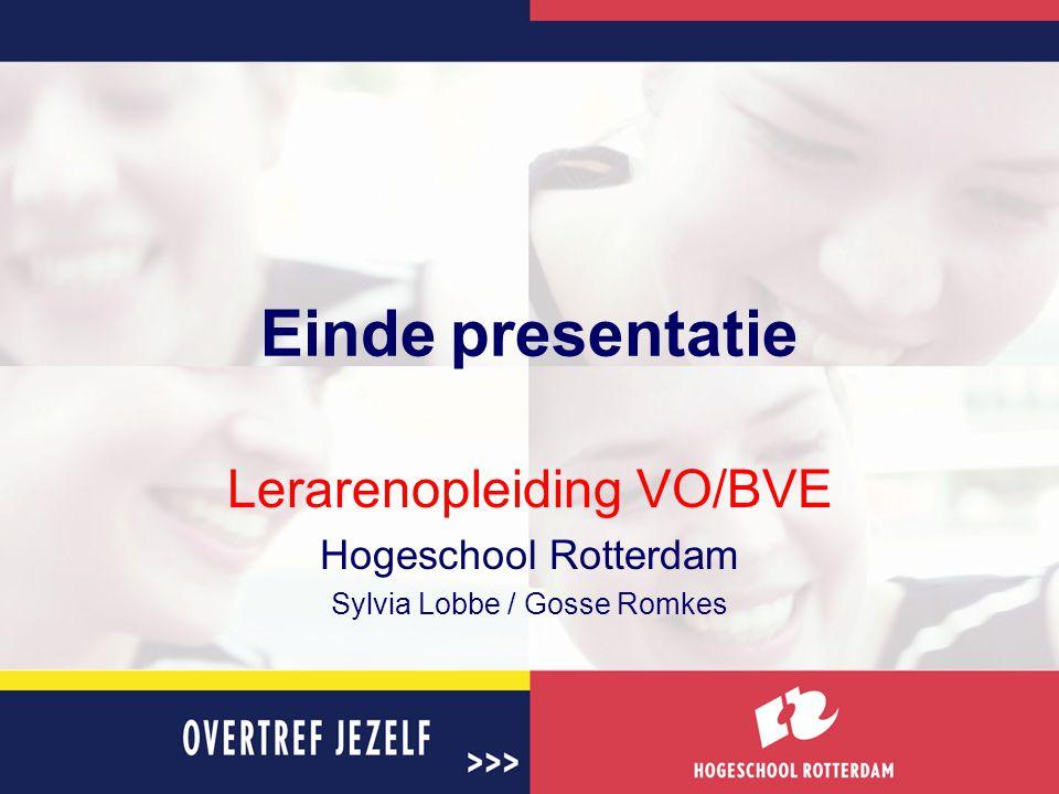 Einde presentatie Lerarenopleiding VO/BVE Hogeschool Rotterdam Sylvia Lobbe / Gosse Romkes