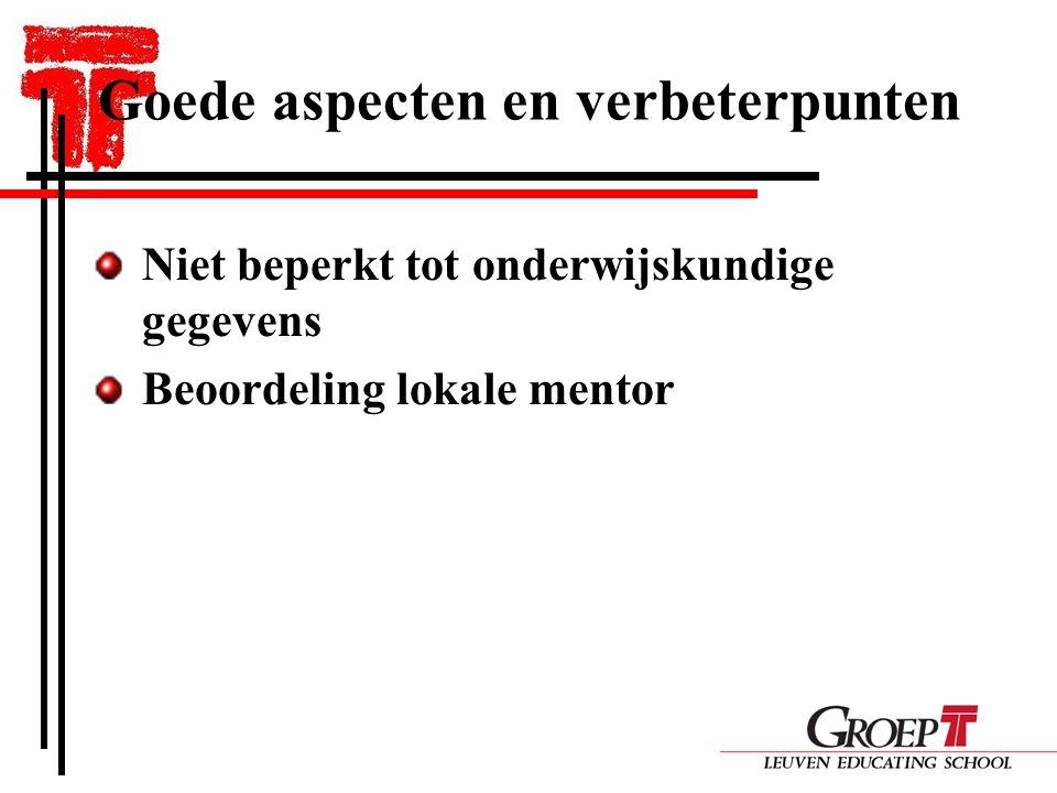 Goede aspecten en verbeterpunten Niet beperkt tot onderwijskundige gegevens Beoordeling lokale mentor