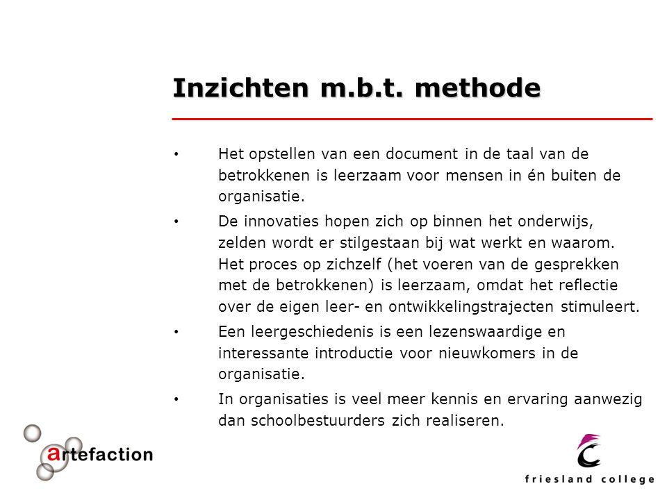Inzichten m.b.t. methode Het opstellen van een document in de taal van de betrokkenen is leerzaam voor mensen in én buiten de organisatie. De innovati