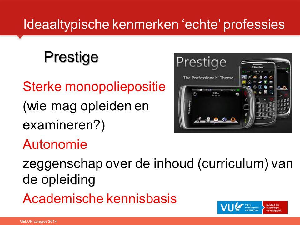 Prestige Sterke monopoliepositie (wie mag opleiden en examineren?) Autonomie zeggenschap over de inhoud (curriculum) van de opleiding Academische kenn