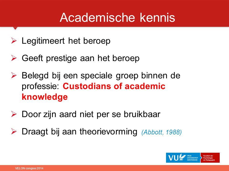 Legitimeert het beroep  Geeft prestige aan het beroep  Belegd bij een speciale groep binnen de professie: Custodians of academic knowledge  Door