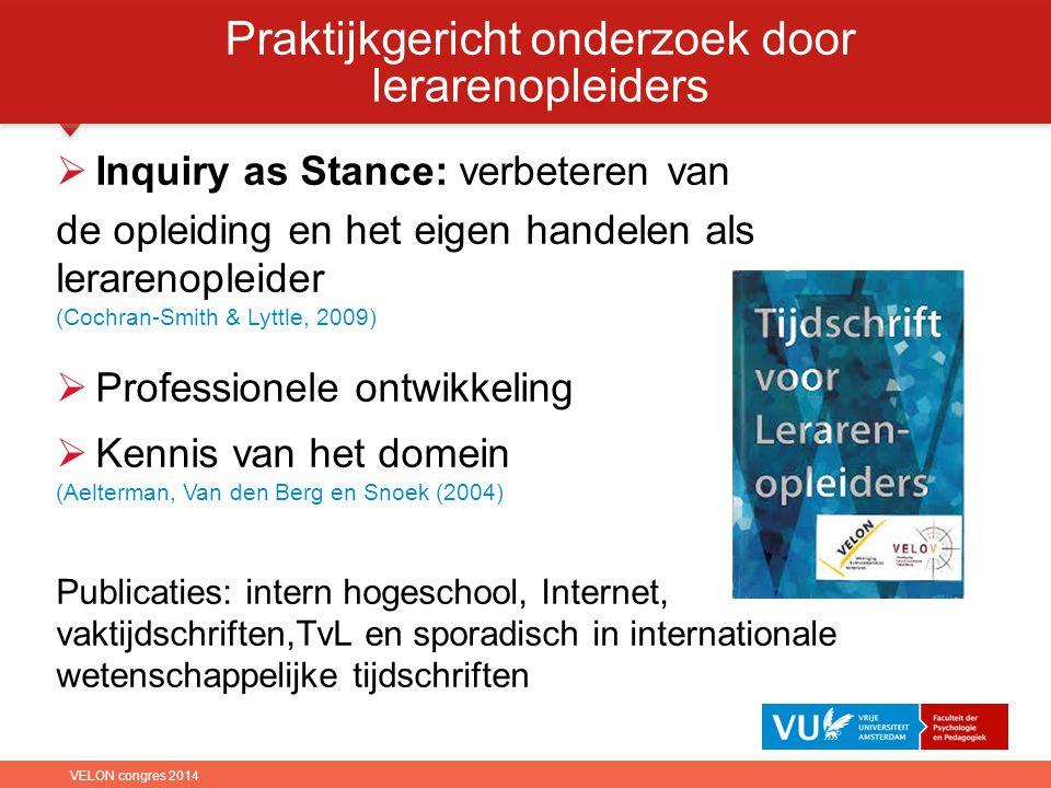  Inquiry as Stance: verbeteren van de opleiding en het eigen handelen als lerarenopleider (Cochran-Smith & Lyttle, 2009)  Professionele ontwikkeling