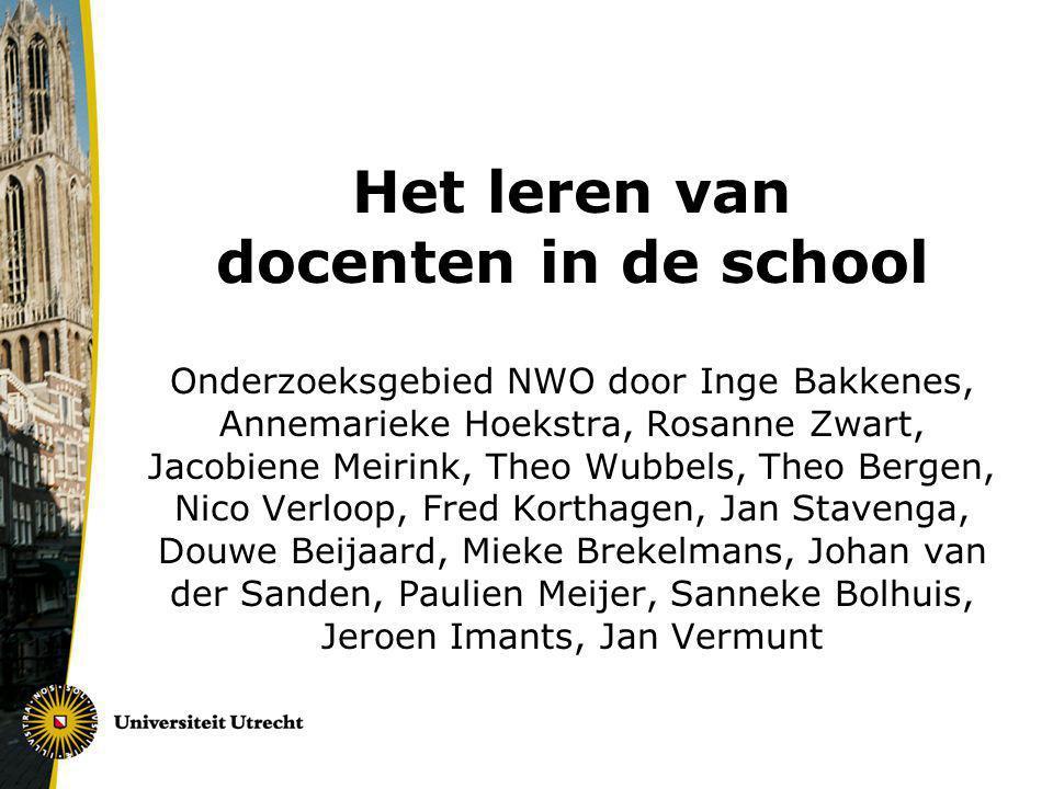 Het leren van docenten in de school Onderzoeksgebied NWO door Inge Bakkenes, Annemarieke Hoekstra, Rosanne Zwart, Jacobiene Meirink, Theo Wubbels, The