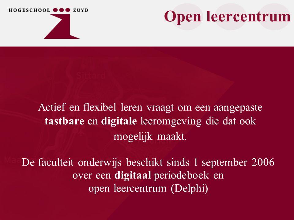 Open leercentrum Actief en flexibel leren vraagt om een aangepaste tastbare en digitale leeromgeving die dat ook mogelijk maakt.
