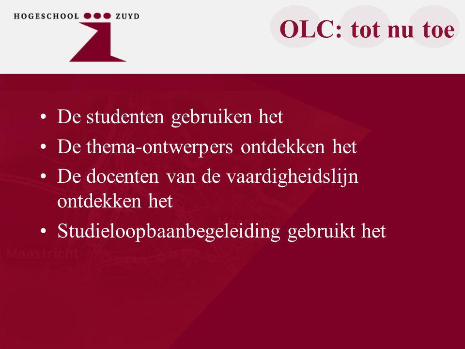 OLC: tot nu toe De studenten gebruiken het De thema-ontwerpers ontdekken het De docenten van de vaardigheidslijn ontdekken het Studieloopbaanbegeleiding gebruikt het