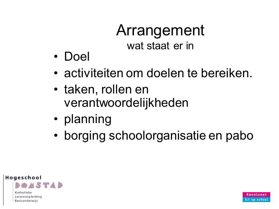 Arrangement wat staat er in Doel activiteiten om doelen te bereiken.