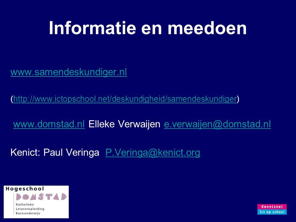 Informatie en meedoen www.samendeskundiger.nl (http://www.ictopschool.net/deskundigheid/samendeskundiger)http://www.ictopschool.net/deskundigheid/samendeskundiger www.domstad.nl Elleke Verwaijen e.verwaijen@domstad.nlwww.domstad.nle.verwaijen@domstad.nl Kenict: Paul Veringa P.Veringa@kenict.orgP.Veringa@kenict.org