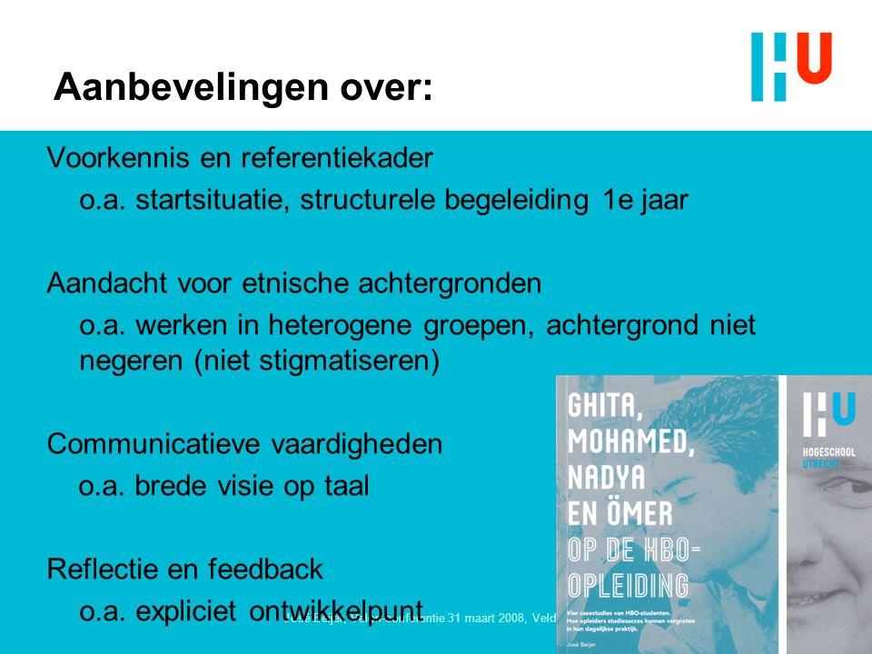 José Beijer, Velon-conferentie 31 maart 2008, Veldhoven Aanbevelingen over: Voorkennis en referentiekader o.a.