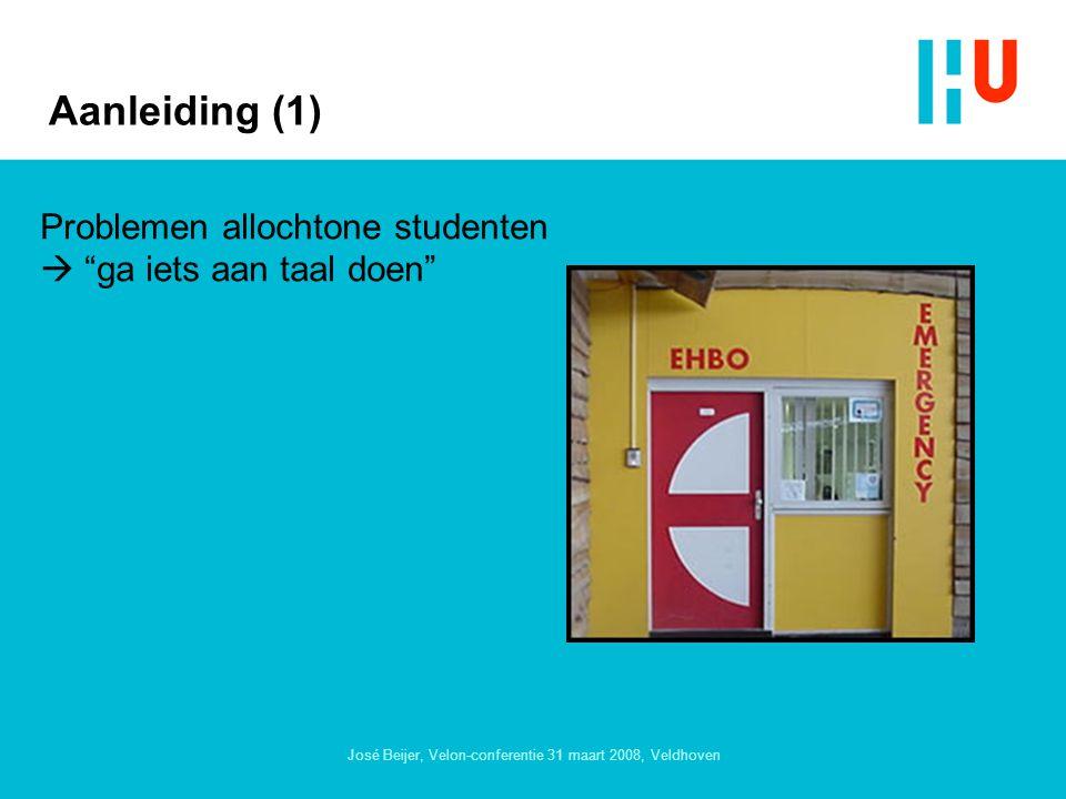 José Beijer, Velon-conferentie 31 maart 2008, Veldhoven Aanleiding (1) Problemen allochtone studenten  ga iets aan taal doen