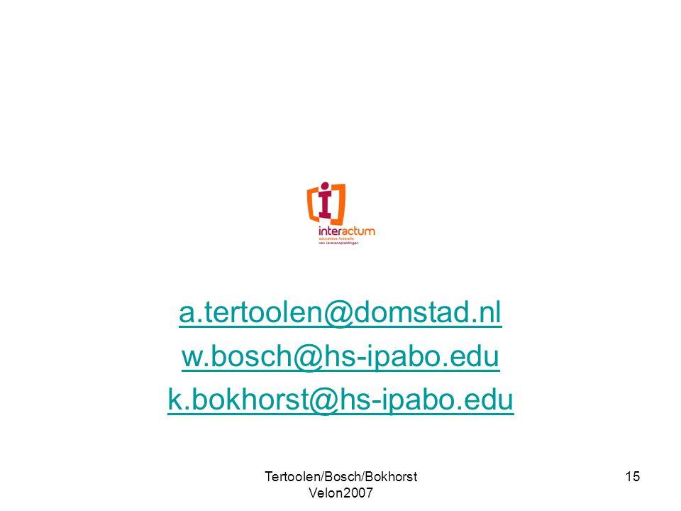 Tertoolen/Bosch/Bokhorst Velon2007 15 a.tertoolen@domstad.nl w.bosch@hs-ipabo.edu k.bokhorst@hs-ipabo.edu
