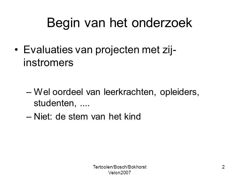 Tertoolen/Bosch/Bokhorst Velon2007 2 Begin van het onderzoek Evaluaties van projecten met zij- instromers –Wel oordeel van leerkrachten, opleiders, st