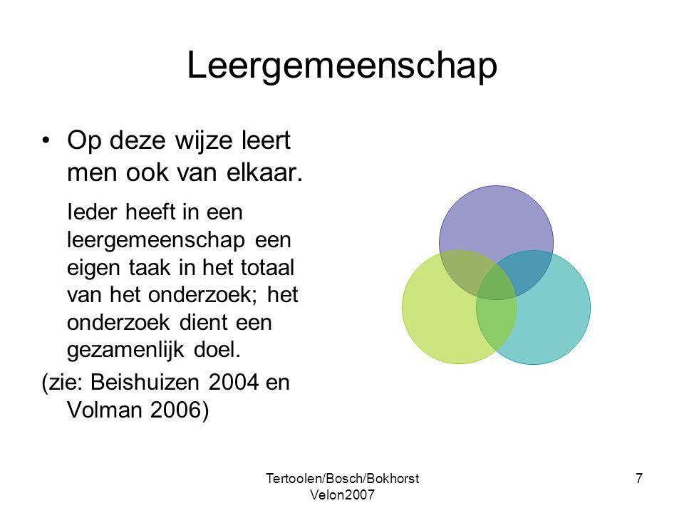 Tertoolen/Bosch/Bokhorst Velon2007 7 Leergemeenschap Op deze wijze leert men ook van elkaar. Ieder heeft in een leergemeenschap een eigen taak in het