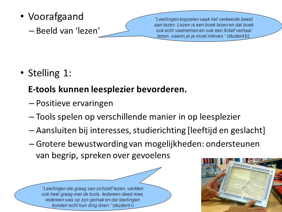 Voorafgaand – Beeld van 'lezen' Stelling 1: E-tools kunnen leesplezier bevorderen. – Positieve ervaringen – Tools spelen op verschillende manier in op