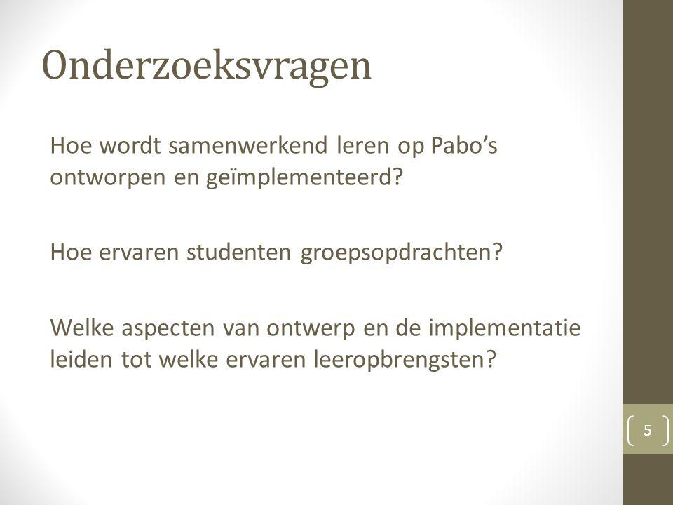 Onderzoeksvragen Hoe wordt samenwerkend leren op Pabo's ontworpen en geïmplementeerd.