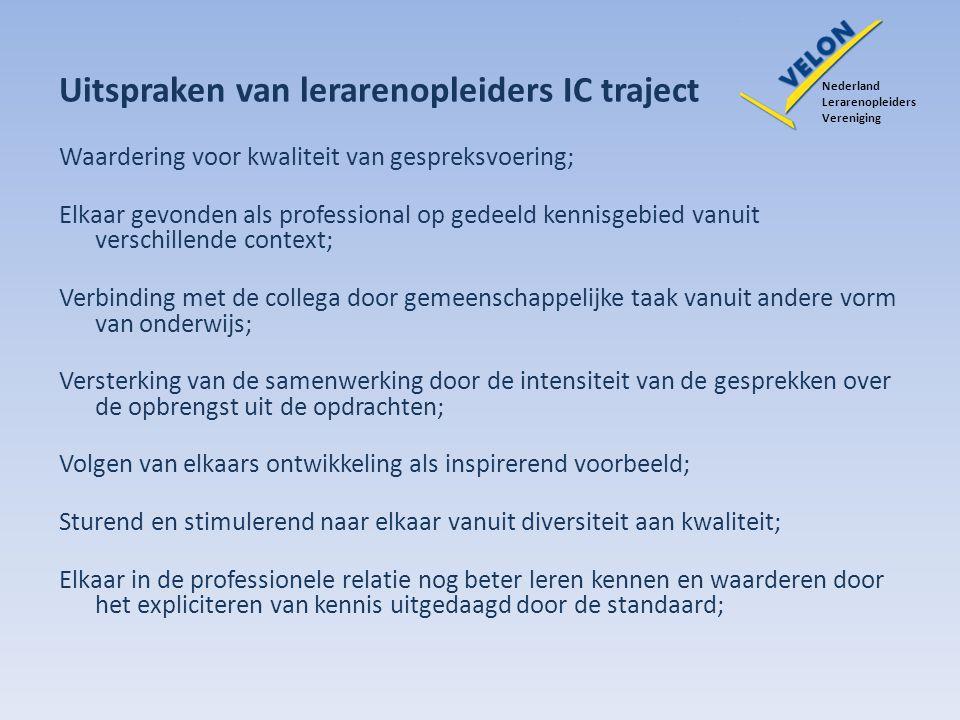 Uitspraken van lerarenopleiders IC traject Nederland Lerarenopleiders Vereniging Waardering voor kwaliteit van gespreksvoering; Elkaar gevonden als pr