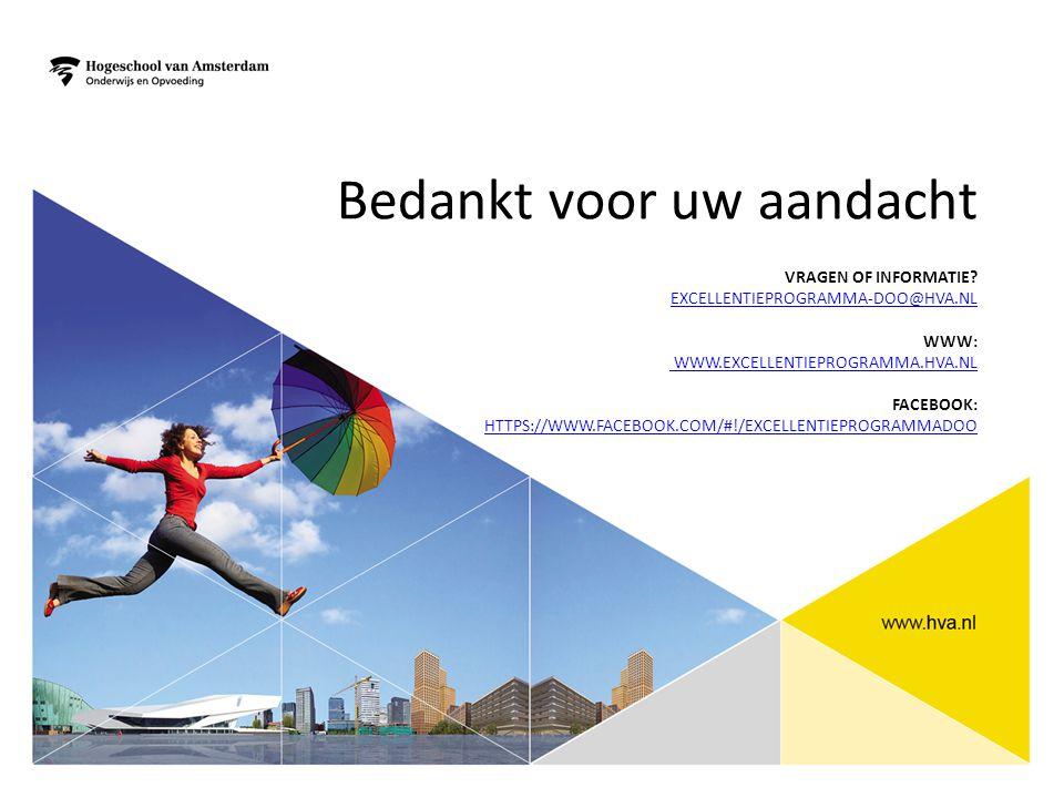 VRAGEN OF INFORMATIE? EXCELLENTIEPROGRAMMA-DOO@HVA.NL WWW: WWW.EXCELLENTIEPROGRAMMA.HVA.NL FACEBOOK: HTTPS://WWW.FACEBOOK.COM/#!/EXCELLENTIEPROGRAMMAD