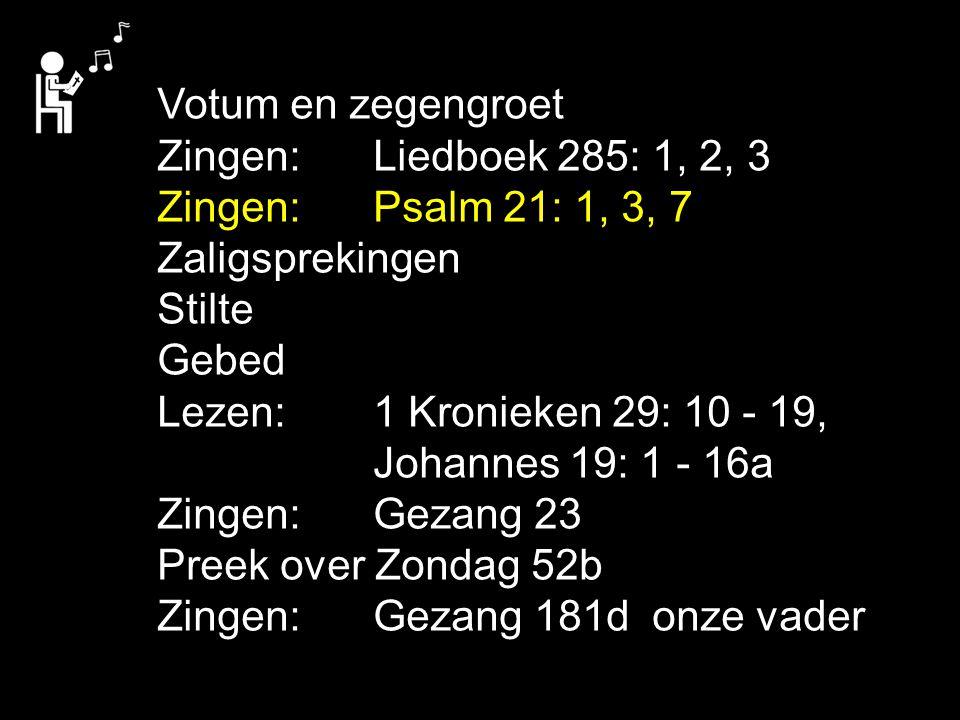 Tekst: Zondag 52b Schriftlezing: 1 Kronieken 29: 10 - 19, Johannes 19: 1 - 16a Amenlied: Gezang 181d (onze vader) ´Amen´ = betrouwbaar, het is zo Onze Vader, ?, ?, ?, ?, ?, ?, ?, want : !