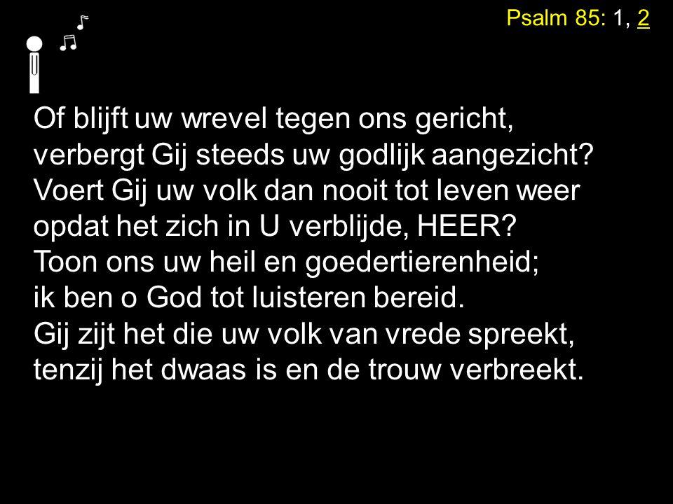 Votum en Zegengroet Zingen:Psalm 85:1, 2 Gebed Lezen: Deuteronomium 30:1-6 Zingen: Psalm 34: 2, 3 Lezen: Psalm 85:1 - 14 Zingen: Psalm107: 1 Tekst: Zondag 33 HC Preek Zingen: Psalm 143:1, 2, 6, 8, 9, 10