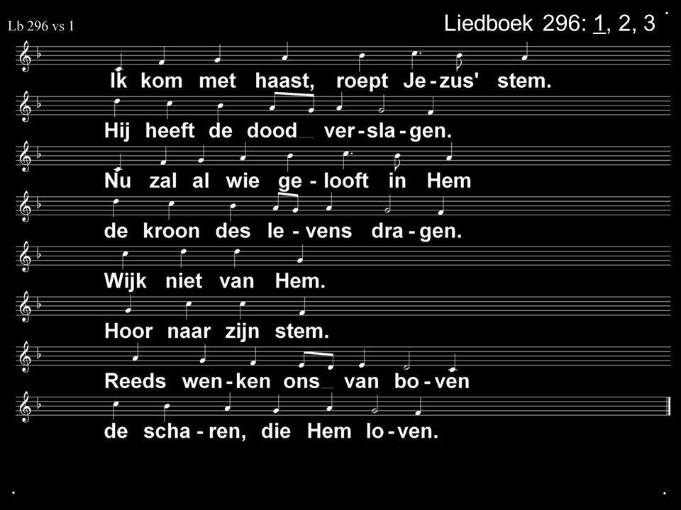 ... Liedboek 296: 1, 2, 3