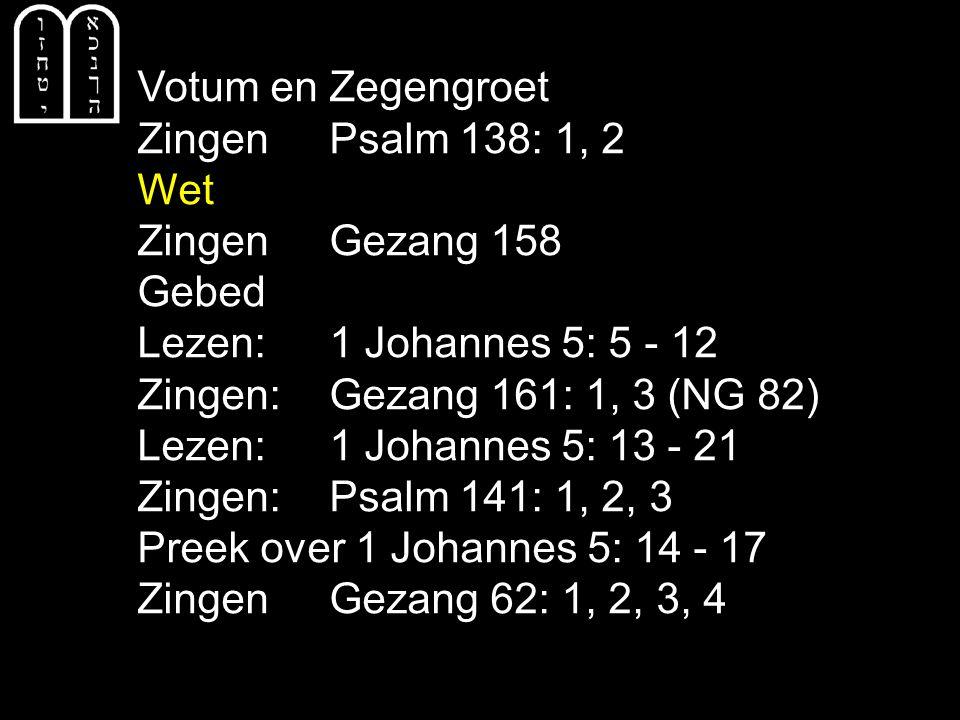Liedboek 427: 1, 2, 3, 4 Uw trouw en uw genade, o Vader, weet zo goed wat voor de mens tot schade of winste worden moet.