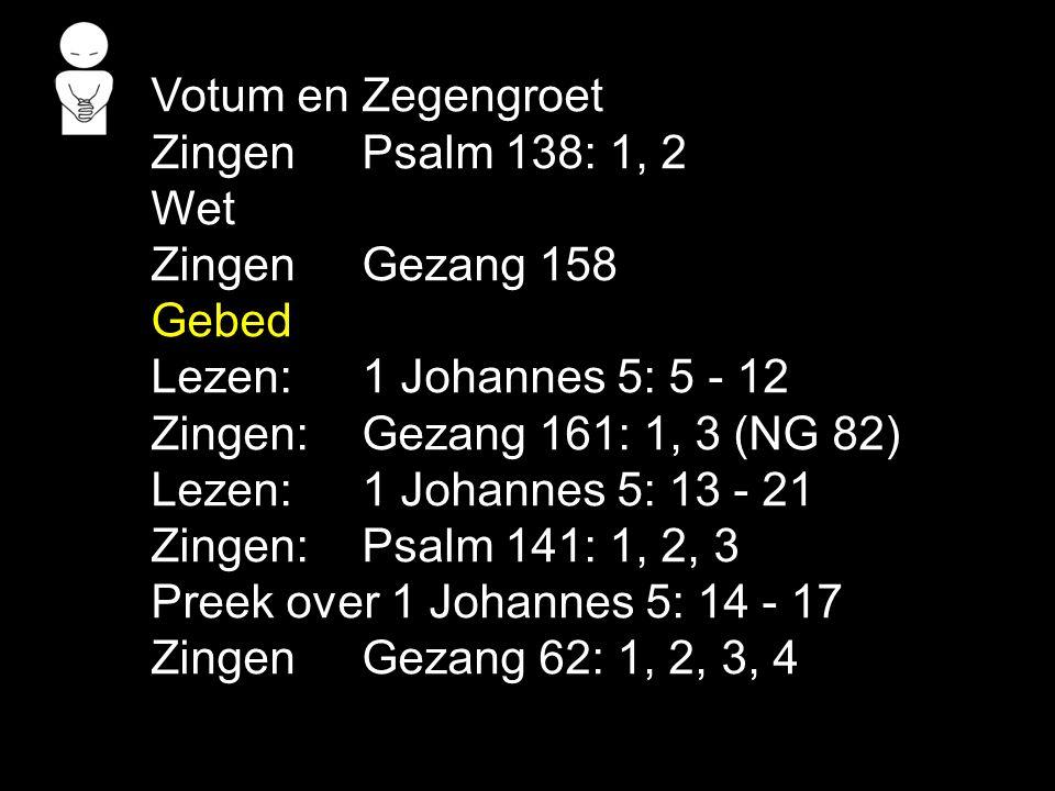 Gezang 62: 1, 2, 3, 4 Ik ben de waarheid, zegt de Heer, een mens van nieuwe waarde.
