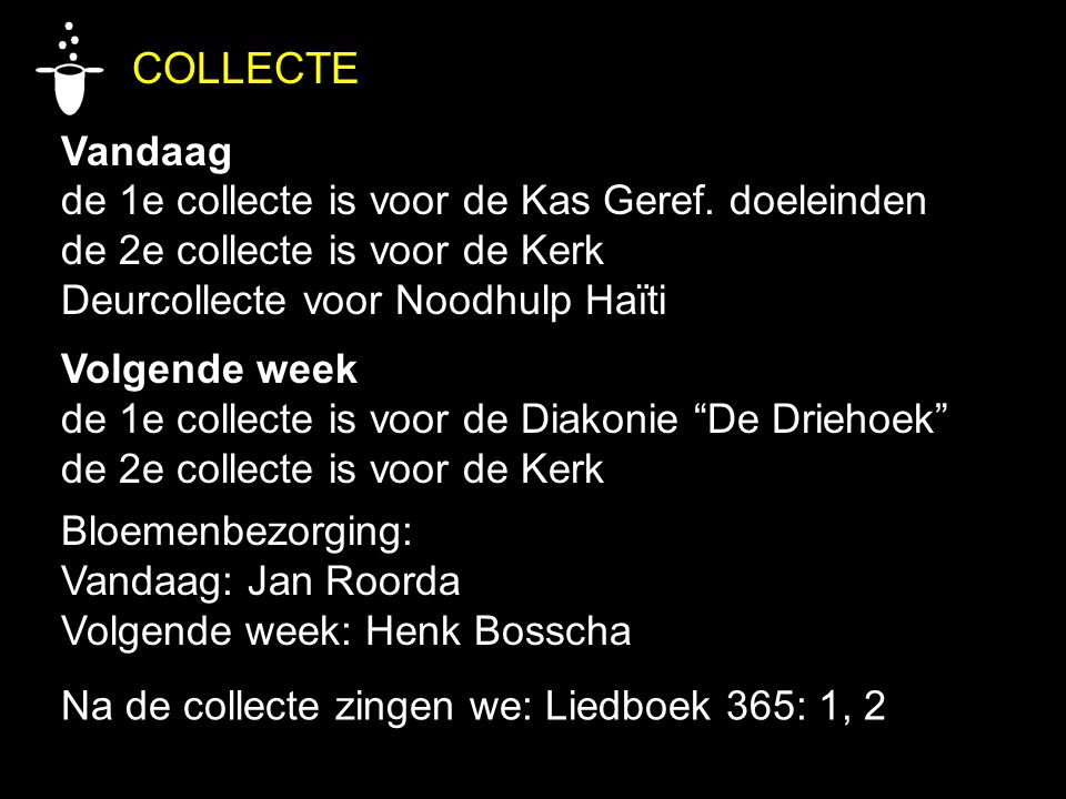 COLLECTE Vandaag de 1e collecte is voor de Kas Geref.