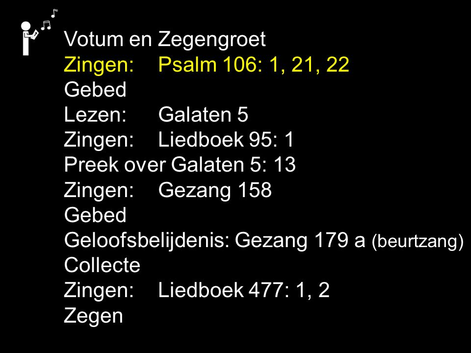 Gezang 179a (GK 3) Allen: Ik geloof in God de Vader, de Almachtige, Schepper des hemels en der aarde.