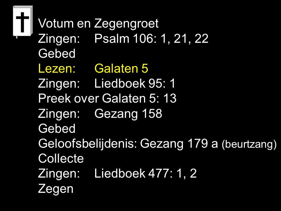 Tekst: Galaten 5: 13 Galaten 4: 8: toen u God niet kende was u onderworpen aan goden die helemaal geen goden zijn