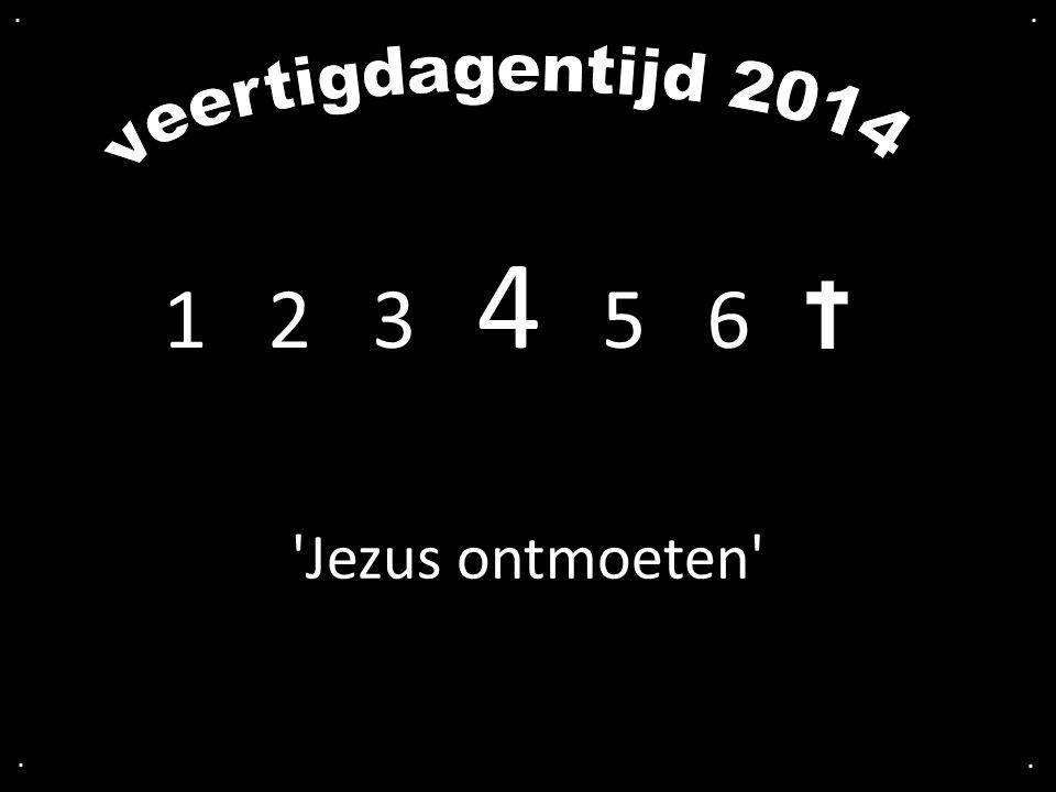 1 2 3 4 5 6.... 'Jezus ontmoeten'
