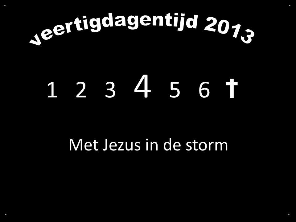 1 2 3 4 5 6 Met Jezus in de storm....