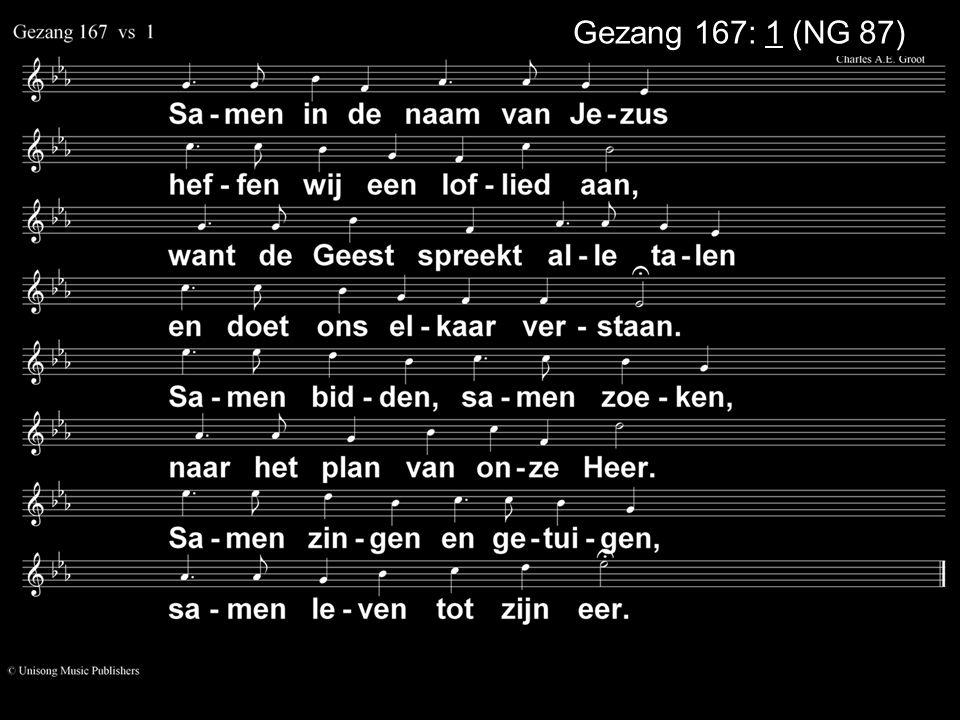 Gezang 167: 1 (NG 87)