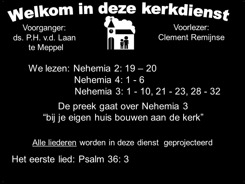 """We lezen: Nehemia 2: 19 – 20 Nehemia 4: 1 - 6 Nehemia 3: 1 - 10, 21 - 23, 28 - 32 De preek gaat over Nehemia 3 """"bij je eigen huis bouwen aan de kerk""""."""