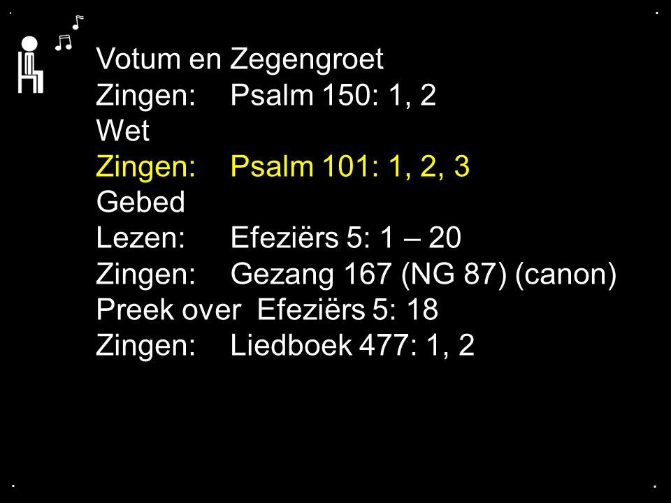 ... Psalm 101: 1, 2, 3