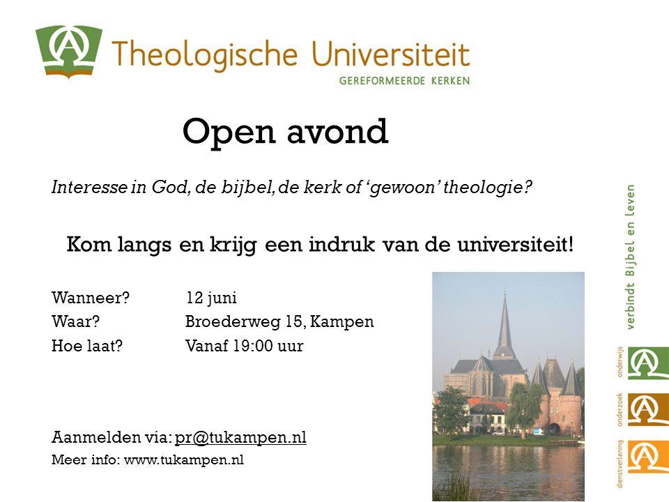 Open avond Interesse in God, de bijbel, de kerk of 'gewoon' theologie? Kom langs en krijg een indruk van de universiteit! Wanneer?12 juni Waar?Broeder