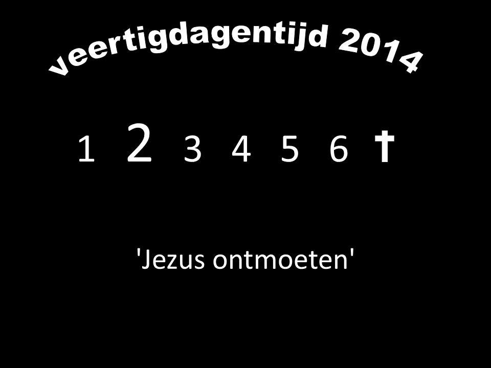 1 2 3 4 5 6 'Jezus ontmoeten'