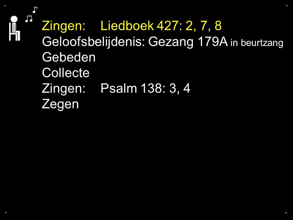 ... Liedboek 427: 2, 7, 8