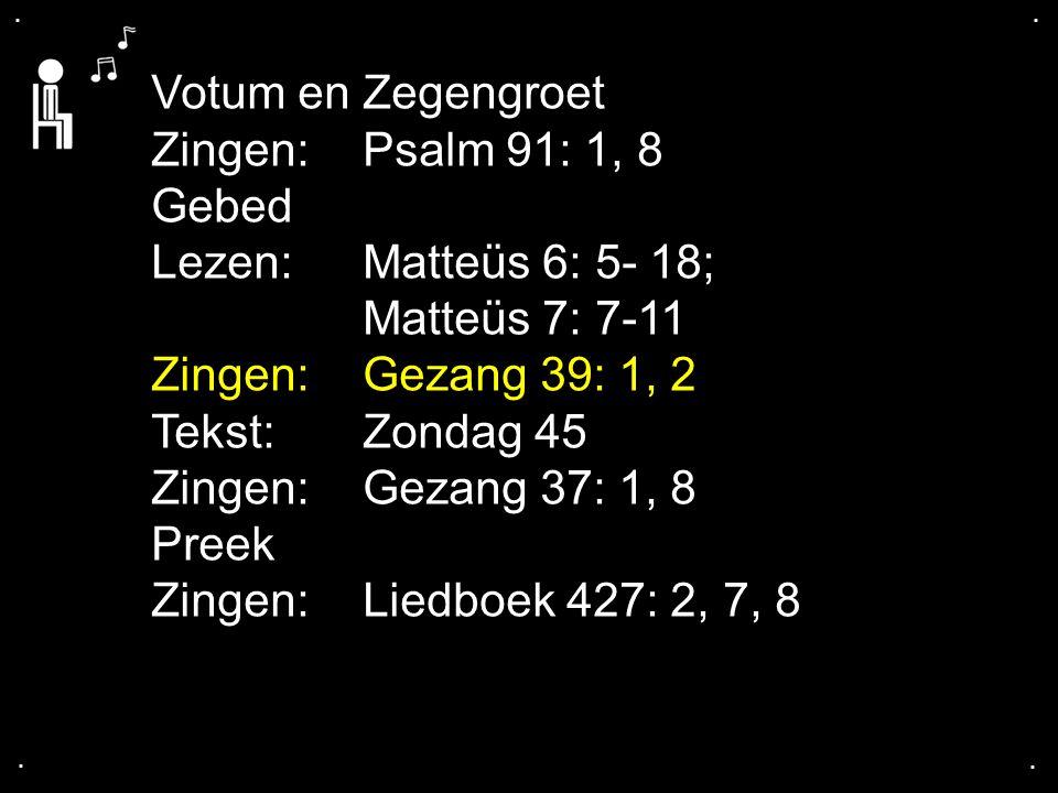 ... Gezang 39: refr.,1, refr, 2, refr