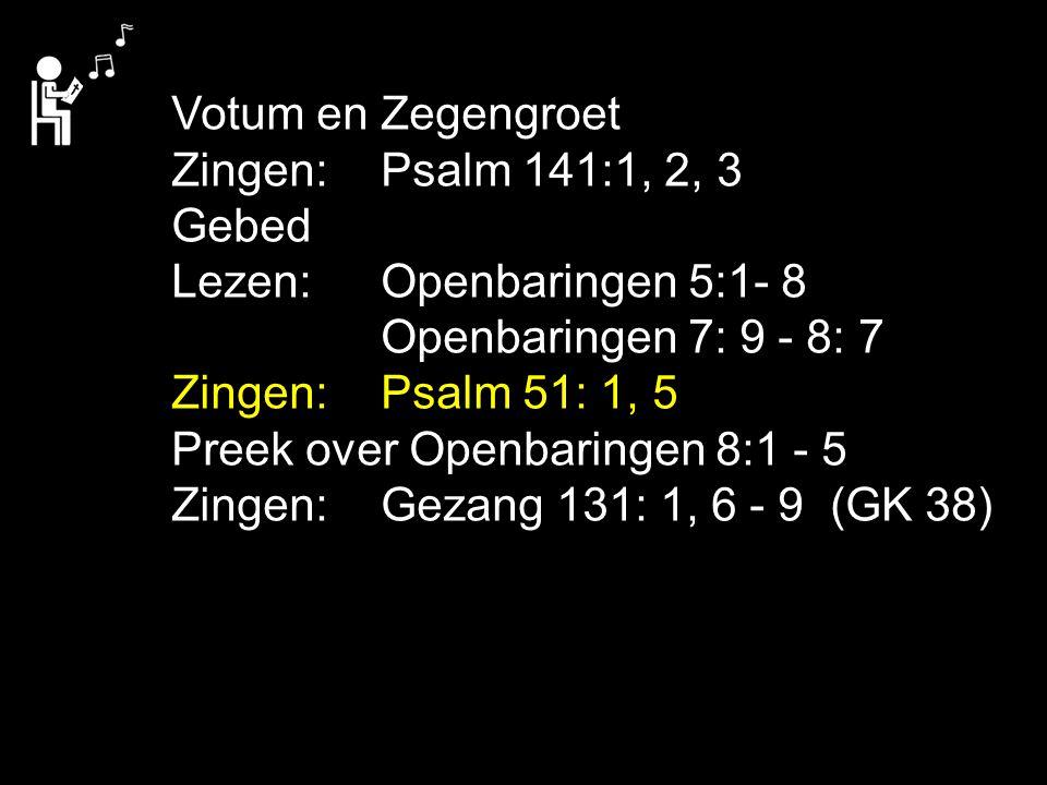 Gezang 131: 1, 6, 7, 8, 9 (GK 38) Barmhartig Vader op uw troon, wij bidden tot U door uw Zoon, wij knielen voor uw aangezicht dat straalt in heerlijkheid en licht.