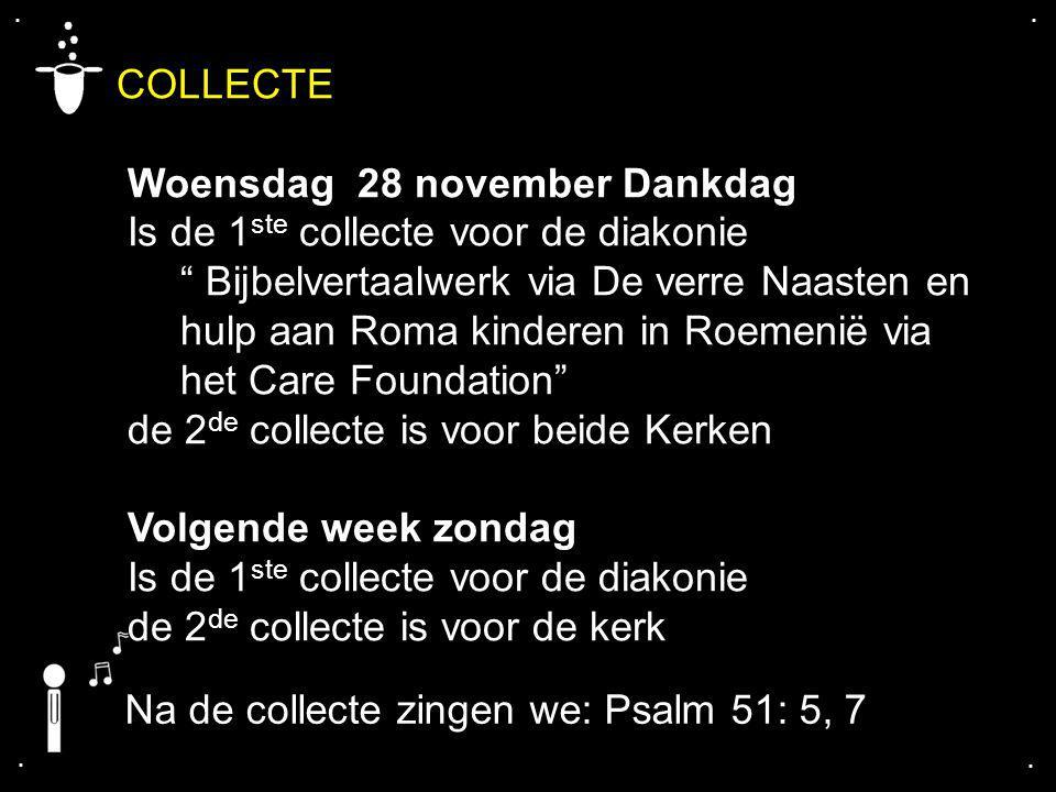 """.... COLLECTE Woensdag 28 november Dankdag Is de 1 ste collecte voor de diakonie """" Bijbelvertaalwerk via De verre Naasten en hulp aan Roma kinderen in"""