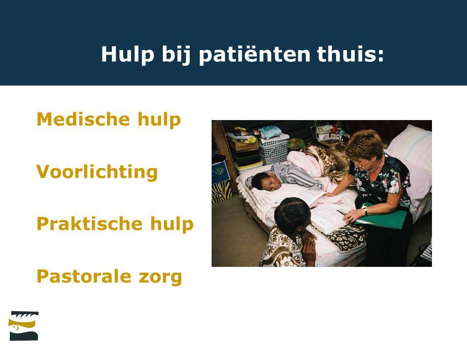 Hulp bij patiënten thuis: Medische hulp Voorlichting Praktische hulp Pastorale zorg