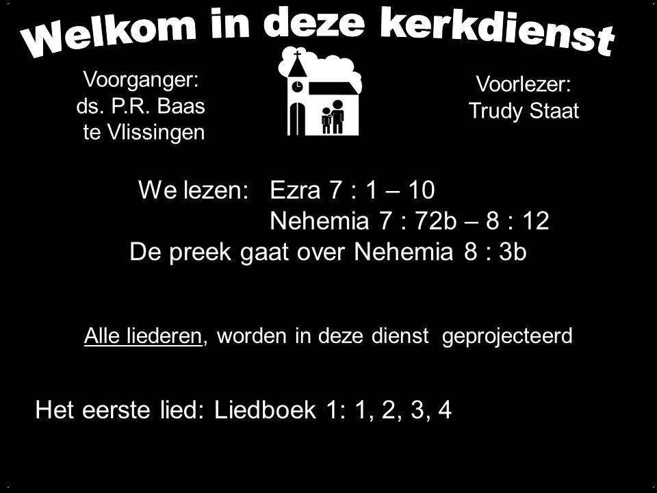 Votum (175b) Zegengroet Zingen: Liedboek 1: 1, 2, 3, 4 De zegengroet mogen we beantwoorden met het gezongen amen