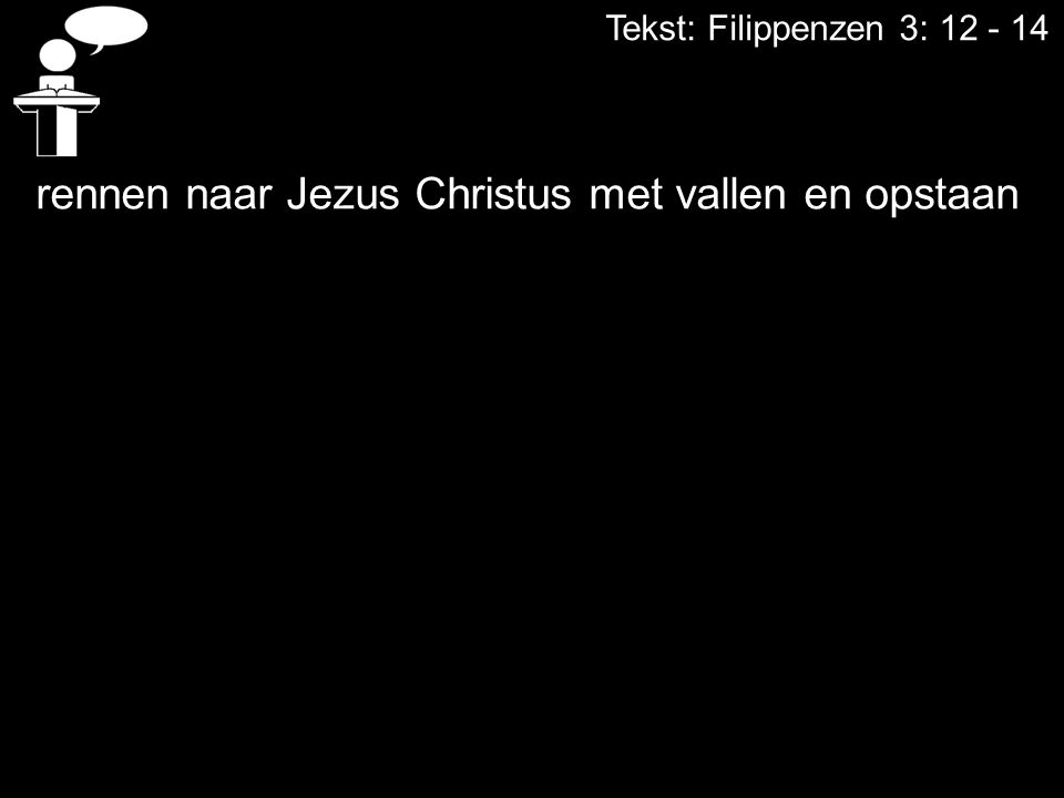 Tekst: Filippenzen 3: 12 - 14 rennen naar Jezus Christus met vallen en opstaan