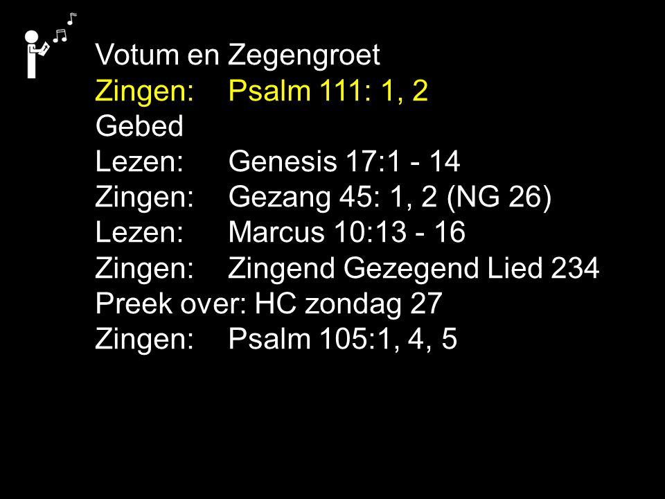 Zingen: Psalm 77: 4 Zegen De zegen mogen we beantwoorden met het gezongen amen (182c)