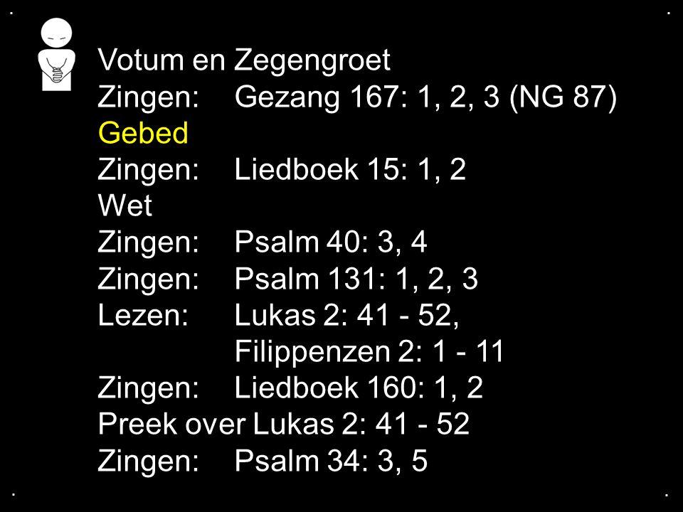 .... Gebed Collecte Zingen:Liedboek 15: 3, 4 Zegen