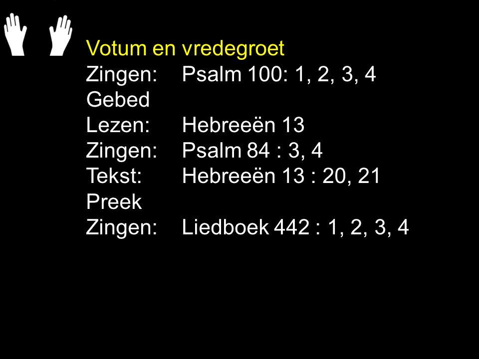 Geloofsbelijdenis: Gezang 179b (GK 4) Gebeden Collecte Zingen:Liedboek 75 : 13, 14, 15 Zegen