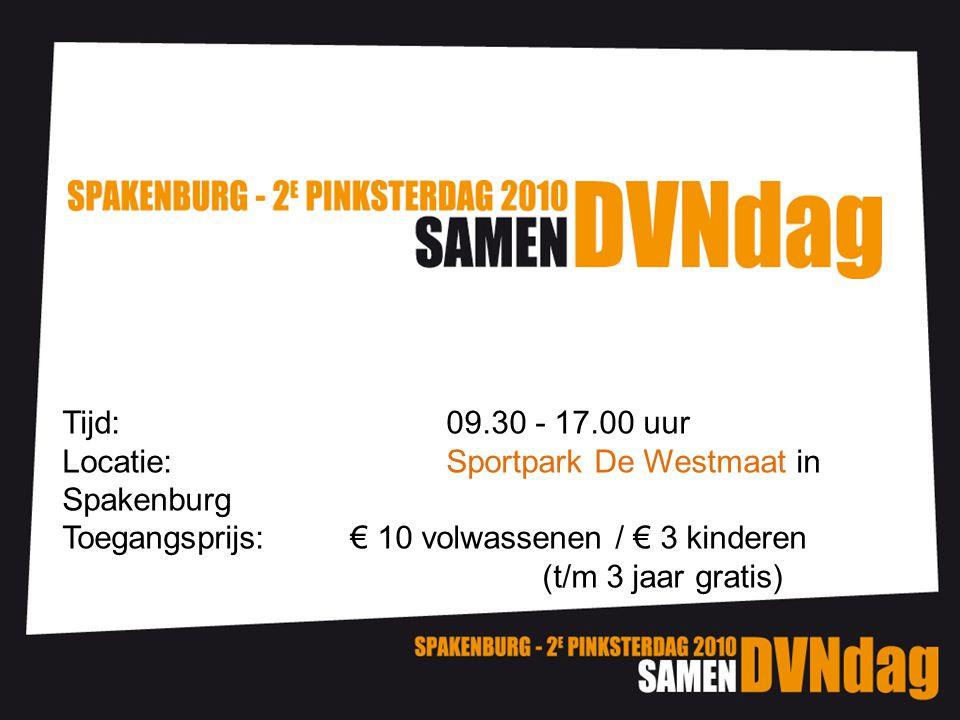 Tijd: 09.30 - 17.00 uur Locatie: Sportpark De Westmaat in Spakenburg Toegangsprijs:€ 10 volwassenen / € 3 kinderen (t/m 3 jaar gratis)