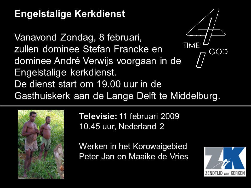 Engelstalige Kerkdienst Vanavond Zondag, 8 februari, zullen dominee Stefan Francke en dominee André Verwijs voorgaan in de Engelstalige kerkdienst. De