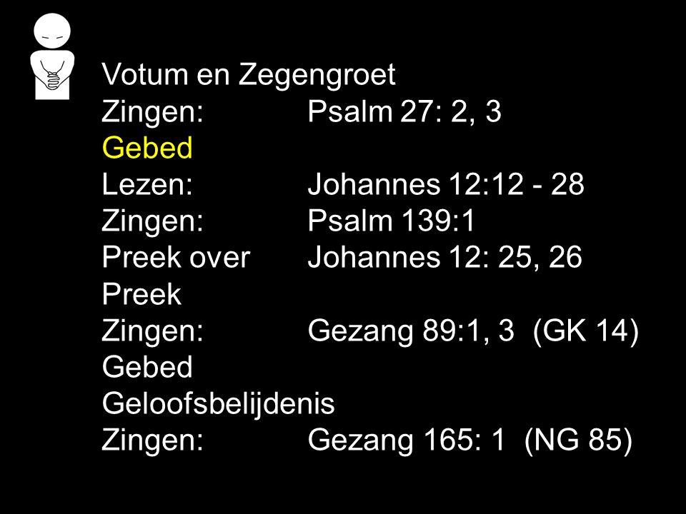 Tekst: Johannes 12: 25, 26 Zingen: Gezang 89:1, 3 (GK 14) Verkeerde liefde voor jezelf: Jij probeert je leven te maken Op jouw manier Zonder God